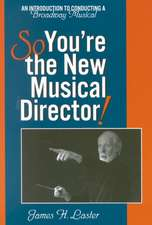 So, You're the New Musical Director!