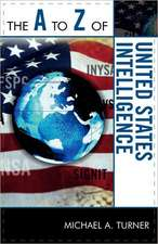 The A to Z of United States Intelligence