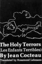 The Holy Terrors – (Les Enfants Terribles)