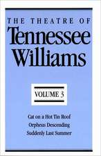 The Theatre of Tennessee Williams – Cat on a Hot Tin Roof, Orpheus Descending, Suddenly Last Summer  V 3