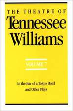 The Theatre of Tennessee Williams Volume VII – In the Bar of a Tokyo Hotel and Other Plays