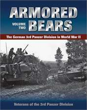 Armored Bears, Volume 2:  The German 3rd Panzer Division in World War II