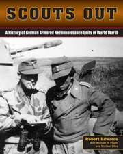 Scouts Out:  A History of German Armored Reconnaissance Units in World War II