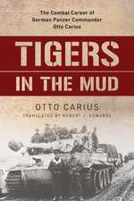 TIGERS IN THE MUD THE COMBAT CPB