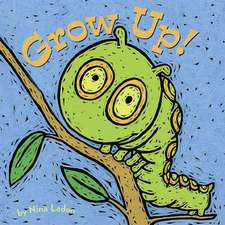 Grow Up!:  A Trickster Tale and Counting Book