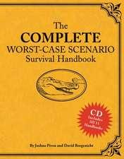 The Complete Worst-Case Scenario Survival Handbook [With CDROM]:  A-Z