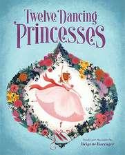 Twelve Dancing Princesses:  100s of Secrets to Surviving Those 9 Long Months