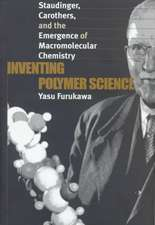 Inventing Polymer Science