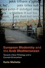 European Modernity and the Arab Mediterranean:  Toward a New Philology and a Counter-Orientalism