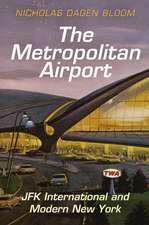 The Metropolitan Airport:  JFK International and Modern New York