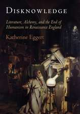 Disknowledge:  How Alchemy Transmitted Ignorance in Renaissance England