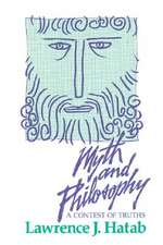 Myth and Philosophy:  A Contest of Truths