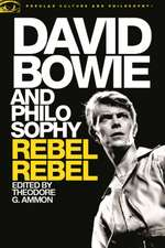 David Bowie and Philosophy: Rebel, Rebel