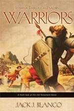 Warriors:  Joshua Through Psalms