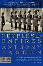 Peoples and Empires:  A Short History of European Migration, Exploration, and Conquest, from Greece to the Present