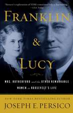 Franklin and Lucy:  Mrs. Rutherfurd and the Other Remarkable Women in Roosevelt's Life