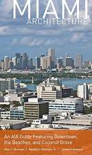 Miami Architecture:  An AIA Guide Featuring Downtown, the Beaches, and Coconut Grove