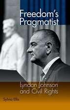Freedom's Pragmatist:  Lyndon Johnson and Civil Rights