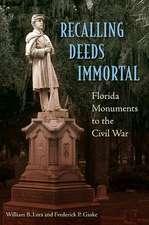 Recalling Deeds Immortal:  Florida Monuments to the Civil War
