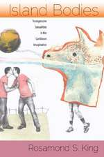Island Bodies:  Transgressive Sexualities in the Caribbean Imagination