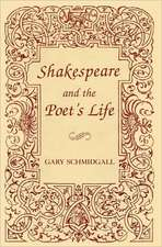 Shakespeare and the Poet's Life