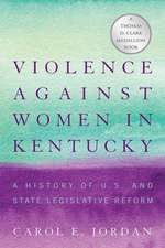 Violence Against Women in Kentucky:  A History of U.S. and State Legislative Reform