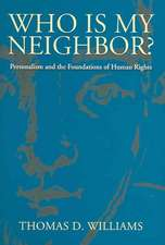 Who Is My Neighbor?:  Personalism and the Foundations of Human Rights
