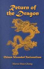 Return Of The Dragon: China's Wounded Nationalism