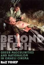 Beyond Flesh:  Queer Masculinities and Nationalism in Israeli Cinema