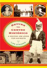 Return to Centro Histórico: A Mexican Jew Looks for His Roots