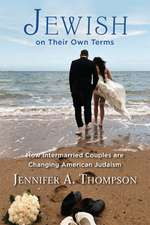 Jewish on Their Own Terms: How Intermarried Couples are Changing American Judaism