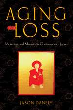 Aging and Loss: Mourning and Maturity in Contemporary Japan