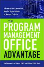 The Program Management Office Advantage: A powerful and Centralized Way for Organizations to Manage Projects