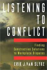 Listening to Conflict:  Finding Constructive Solutions to Workplace Disputes