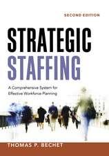 Strategic Staffing: A Comprehensive System for Effective Workforce Planning