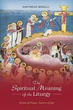 Spiritual Meaning of the Liturgy:  School of Prayer, Source of Life