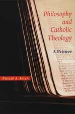 Philosophy and Catholic Theology:  A Primer