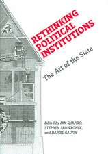 Rethinking Political Institutions:  The Art of the State