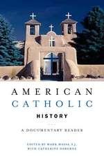 American Catholic History:  A Documentary Reader