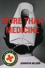 More Than Medicine:  A History of the Feminist Women's Health Movement