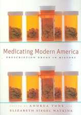 Medicating Modern America: Prescription Drugs in History