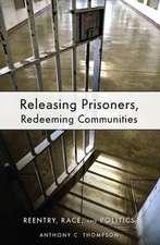 Releasing Prisoners, Redeeming Communities