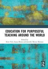 Education for Purposeful Teaching Around the World