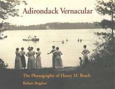 Adirondack Vernacular:  The Photography of Henry M. Beach