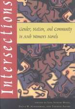 Intersections:  Gender, Nation, and Community in Arab Womens Novels