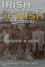 Irish Questions and Jewish Questions