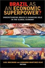 Brazil as an Economic Superpower?: Understanding Brazil's Changing Role in the Global Economy