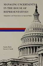 Managing Uncertainty in the House of Representatives: Adaption and Innovation in Special Rules