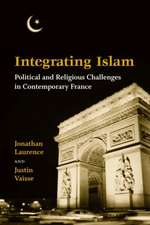 Integrating Islam: Political and Religious Challenges in Contemporary France