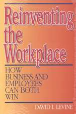 Reinventing the Workplace: How Business and Employees Can Both Win